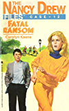 Fatal Ransom (Nancy Drew Files Book 12)