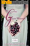 My Grape Wedding: (The Grape Series #2)