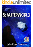 Shatterworld (Shatterworld Trilogy Book 1)