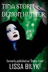 Tina Storm: Demon Hunter: (formerly published as 'Storm Front') (Storm Force 0.5) Kindle Edition