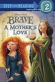 A Mother's Love (Disney/Pixar Brave) (Step into Reading)