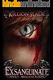 Exsanguinate - A Vampire Urban Fantasy Series (World of Blood Book 1)