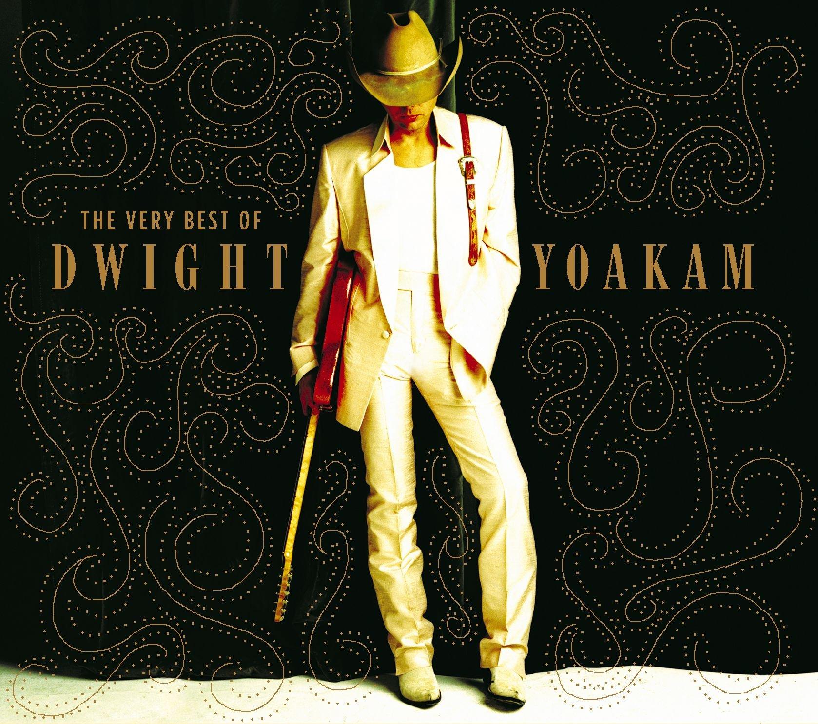 The Very Best Of Dwight Yoakam by YOAKAM,DWIGHT