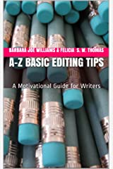 A-Z Basic Editing Tips: A Motivational Guide for Writers Kindle Edition