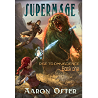 Supermage (Rise to Omniscience Book 1) (English Edition)