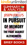 Summary and Analysis: Joseph Jebelli's In Pursuit of Memory: The Fight Against Alzheimer's