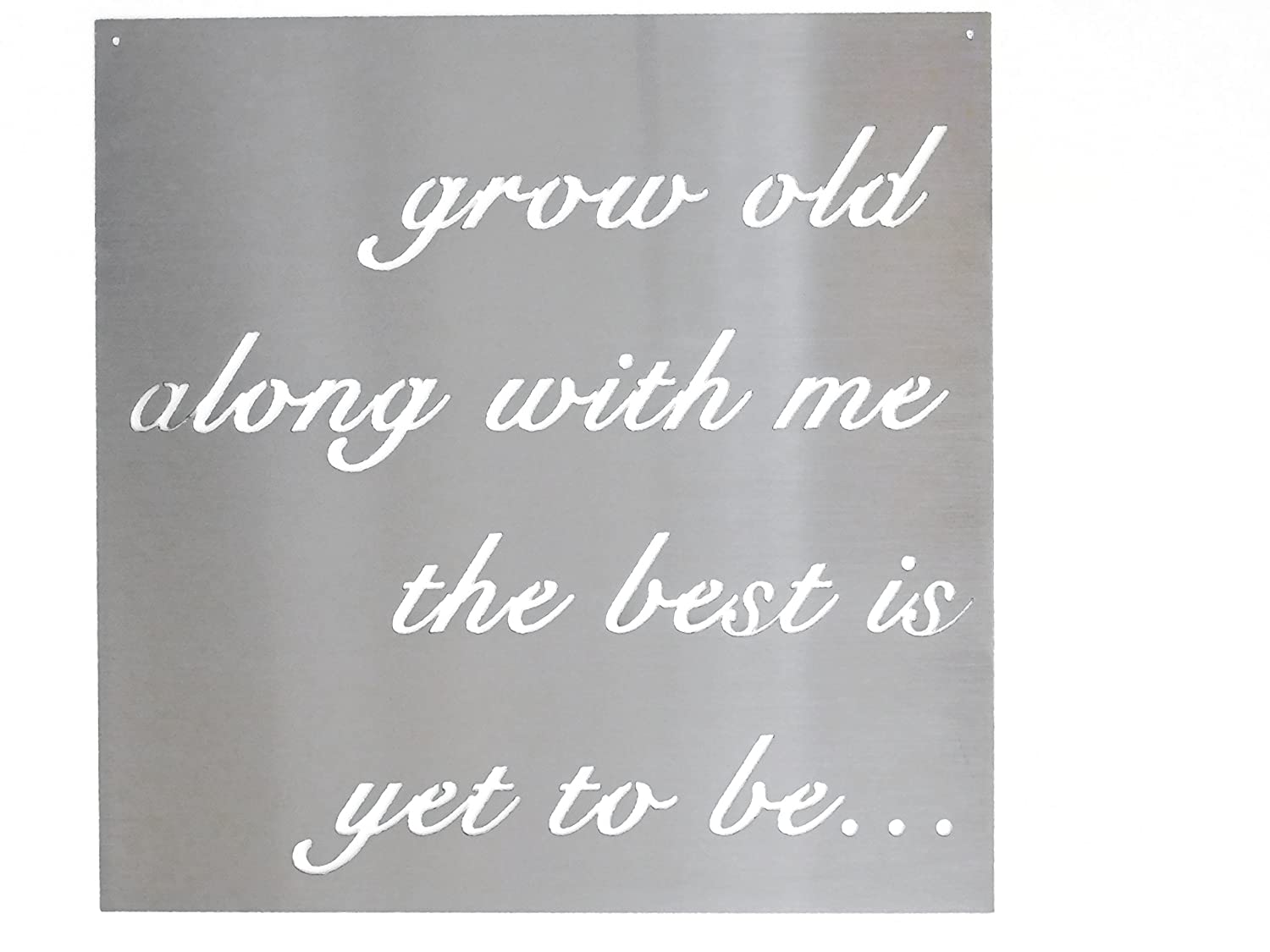 """Grow Old Along With Me The Best is Yet To Be Metal Sign (23"""" x 23"""")"""