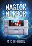 Magick Mirror: A Video Game Fantasy Story