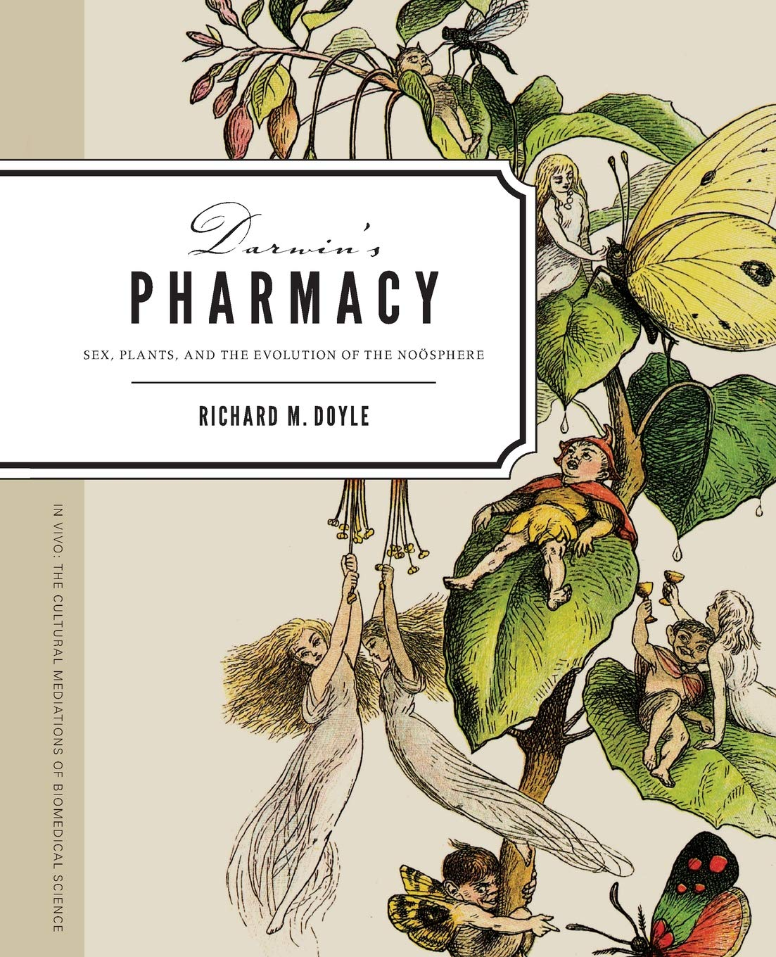 Download Darwin's Pharmacy: Sex, Plants, and the Evolution of the Noosphere (In Vivo) PDF
