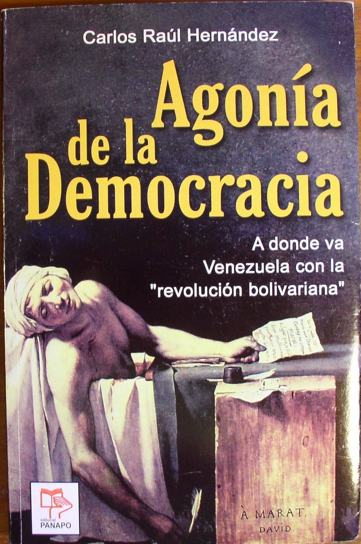 """Download Agonia de la Democracia a donde va Venezuela con la """"revolucion bolivariana"""" ebook"""
