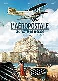 L'Aeropostale - Des pilotes de légende T03: Vachet