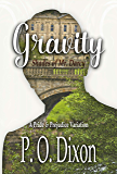 Gravity: Shades of Mr. Darcy ~ A Pride and Prejudice Variation