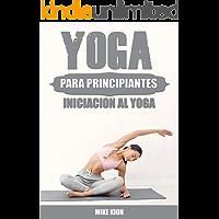 YOGA PARA PRINCIPIANTES: INICIACION AL YOGA EN CASA