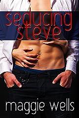 Seducing Steve Kindle Edition