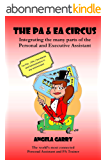 The PA & EA Circus: Integrating the many parts of the Personal Assistant and Executive Assistant (English Edition)
