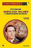 Sherlock Holmes - Il messaggero di Hitler (Il Giallo Mondadori Sherlock)