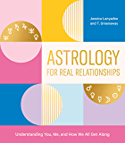 Astrology for Real Relationships: Understanding You, Me, and How We All Get Along (English Edition)