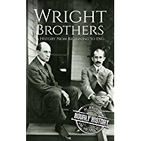 The Wright Brothers: A History From Beginning to End (Biographies of Innovators Book 3) (English Edition)