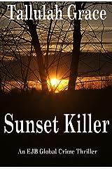 Sunset Killer (An EJB Global Crime Thriller Book 1) Kindle Edition