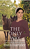 The Only Way: Amish Romance (The Amish Millers Get Married Book 4)