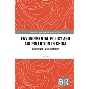 Environmental Policy and Air Pollution in China: Governance and Strategy (Routledge Studies in Environmental Policy)