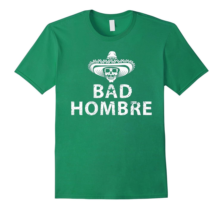Bad Hombres T Shirt Nasty Women-BN