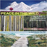 Peace In the Wild - Guided Meditation to Connect with Nature and Let Go of Anxiety