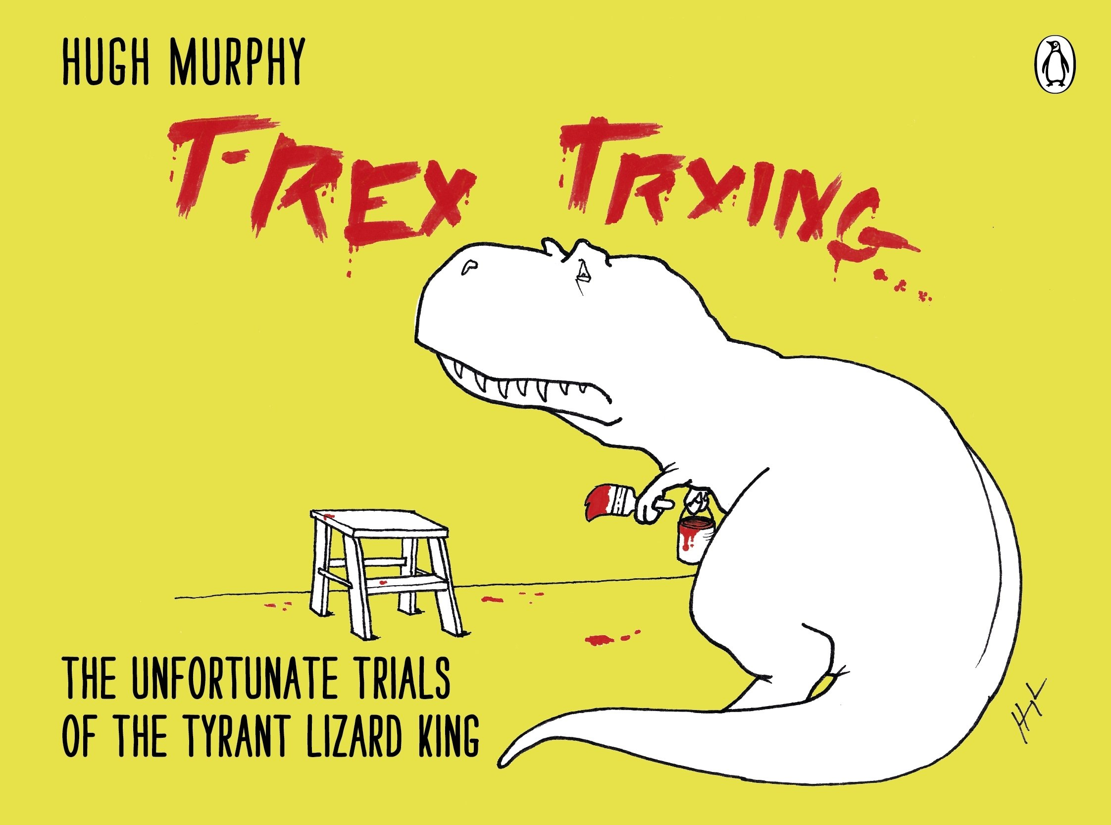 Download T-Rex Trying: The Unfortunate Trials of the Tyrant Lizard King pdf
