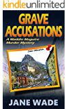 Grave Accusations: A Maddie Maguire Murder Mystery (Maddie Maguire Murder Mysteries Book 1)