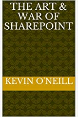 The Art & War of SharePoint Kindle Edition