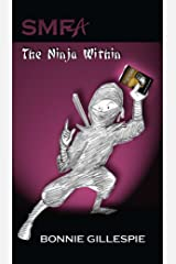 SMFA: The Ninja Within Kindle Edition