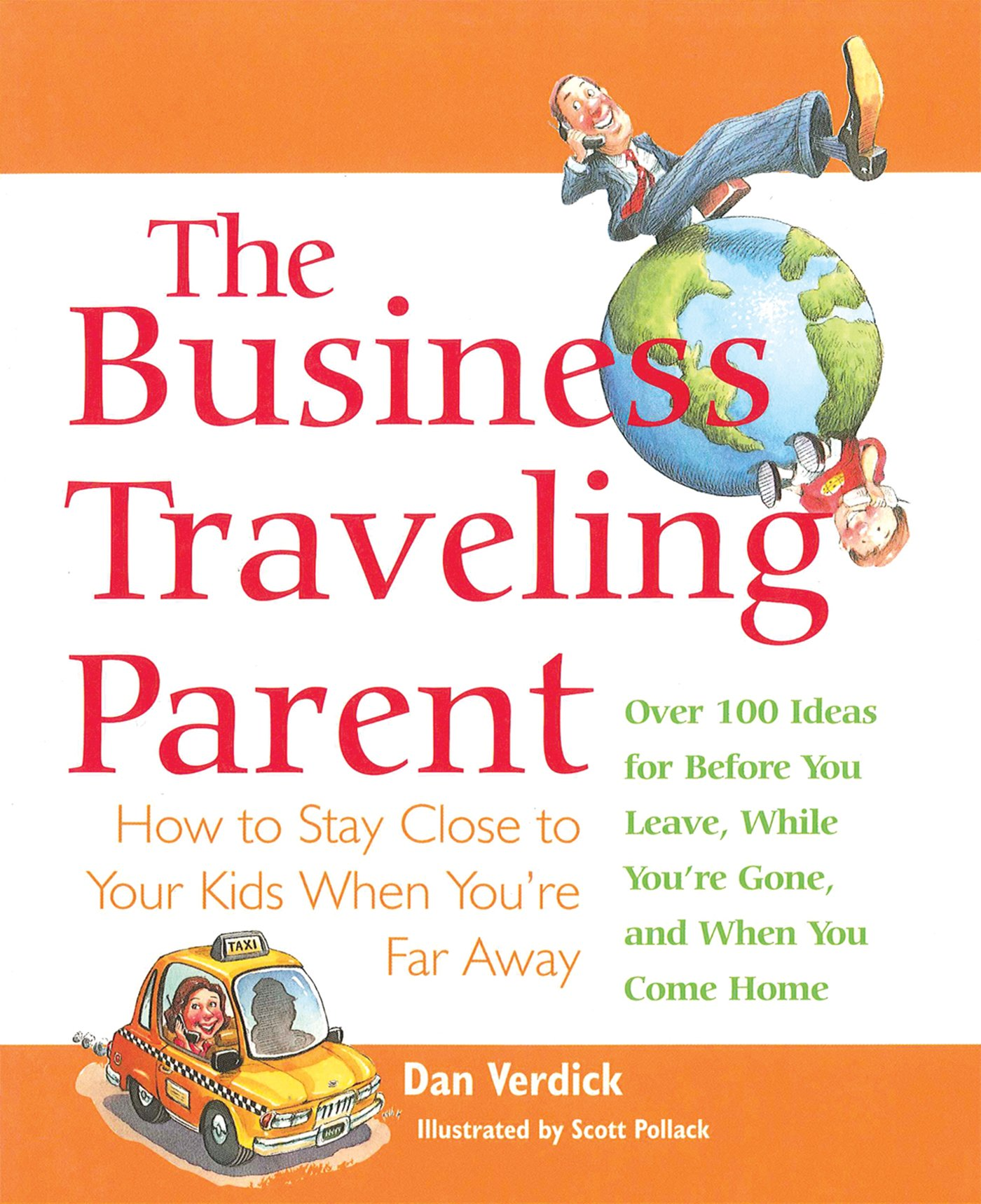 The Business Traveling Parent: How to Stay Close to Your Kids When You're Far Away pdf epub