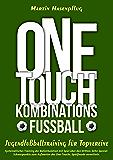 One-Touch-Kombinationsfußball: Jugendfußballtraining für Topvereine