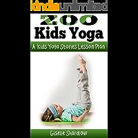 Zoo Kids Yoga: A Kids Yoga Stories Lesson Plan
