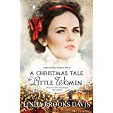A Christmas Tale for Little Women: Prequel to The Awakening of Miss Adelaide (Women of Rock Creek Book 4)