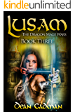 Lusam: The Dragon Mage Wars Book Three