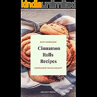 Easy Homemade Cinnamon Rolls Recipes (English Edition)