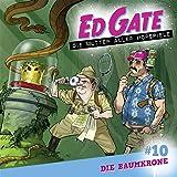 Ed Gate - Folge 10: Die Baumkrone. Die Mutter aller Hörspiele.