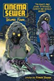 Cinema Sewer Volume Four: 4