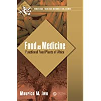 Food as Medicine: Functional Food Plants of Africa (Functional Foods and Nutraceuticals)
