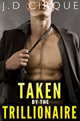 Taken By The Trillionaire (Alpha Male Public Erotic Quickie) (The Trillionaires Club Book 1) Kindle Edition