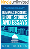Humorous Incidents, Short Stories and Essays: Beach Towns, Politics of Everybody, and Government That Works (Orange Beach Government)