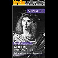 Molière, l'artisan du rire: De la farce à la grande comédie de caractère (Écrivains t. 7) (French Edition)