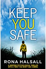 Keep You Safe: A gripping psychological thriller with a twist you won't see coming Kindle Edition