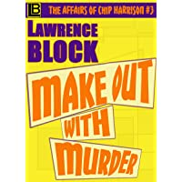 Make Out With Murder (The Affairs of Chip Harrison Book 3)