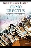 Homo erectus: Manual para hombres que no deben leer las mujeres (aunque allá ellas...)