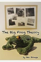 The Big Frog Theory Kindle Edition