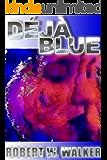 Deja Blue: Case Files of Rae Murphy Hiyakawa (Psychic Sensory Investigation Book 2)