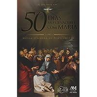 50 dias no cenáculo com Maria: Nossa Senhora de Pentecostes