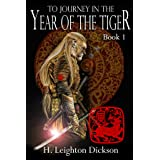 To Journey in the Year of the Tiger (The Rise of the Upper Kingdom Book 1)